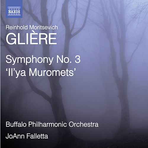 Play & Download Glière: Symphony No. 3, 'Il'ya Muromets' by The Buffalo Philharmonic Orchestra | Napster
