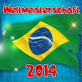 Weltmeisterschaft 2014 by Various Artists