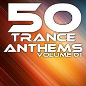 50 Trance Anthems - Volume 01 - EP by Various Artists