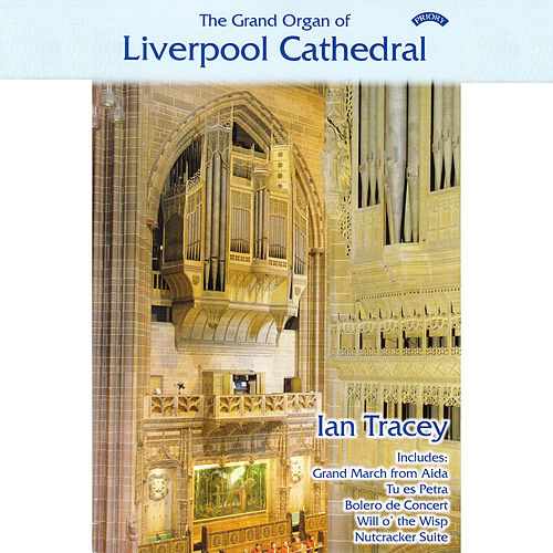 Play & Download The Grand Organ of Liverpool Cathedral by Ian Tracey | Napster