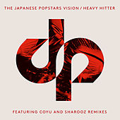 Vision / Heavy Hitter by The Japanese Popstars
