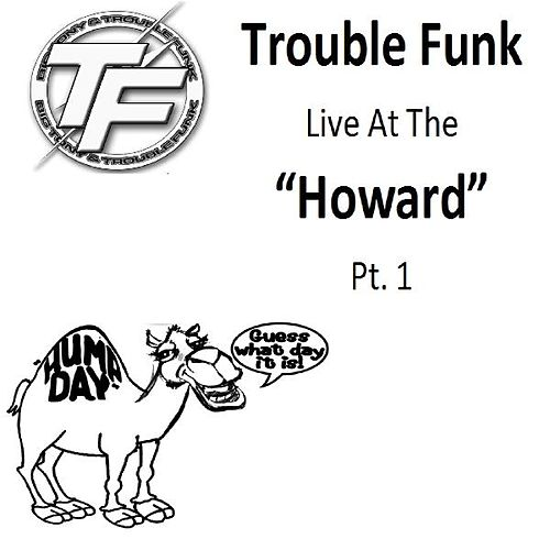 Trouble Funk Live at the 'Howard', Pt. 1 by Trouble Funk