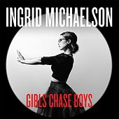 Play & Download Girls Chase Boys by Ingrid Michaelson | Napster