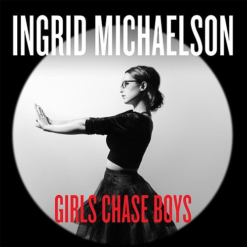 Girls Chase Boys by Ingrid Michaelson