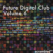 Play & Download Future Digital Club, Vol. 6 by Various Artists | Napster