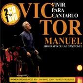 Play & Download Vivir para Cantarlo by Victor Manuel | Napster