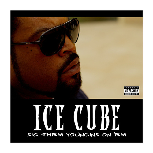 Play & Download Sic Them Youngins On 'Em by Ice Cube | Napster