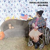 Slip Away by Total Slacker