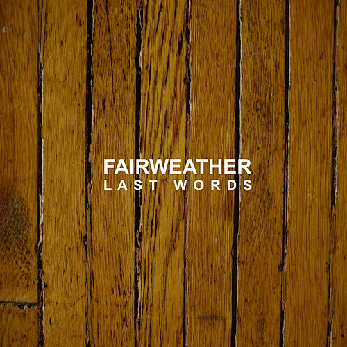 Play & Download Last Words by Fairweather | Napster