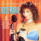 Sentimentally Yours by Rose Marie