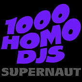 Play & Download Supernaut by 1000 Homo DJs | Napster