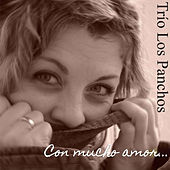 Play & Download Con Mucho Amor... by Trío Los Panchos | Napster