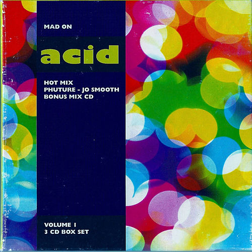 Mad on Acid, Vol. 1 by Joe Smooth