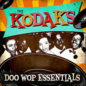 Play & Download Doo Wop Essentials by The Kodaks | Napster