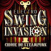 Cirque du Steampunk by Electro Swing Invasion