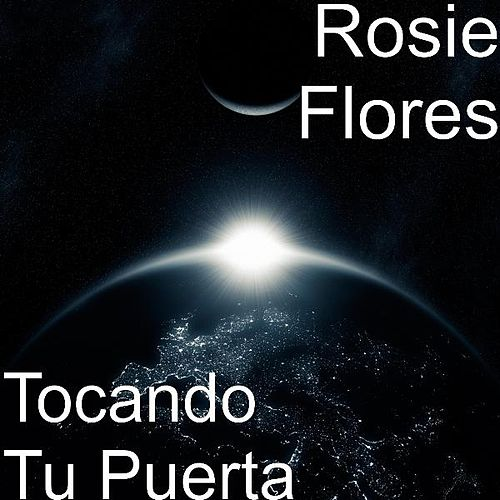 Play & Download Tocando Tu Puerta by Rosie Flores | Napster