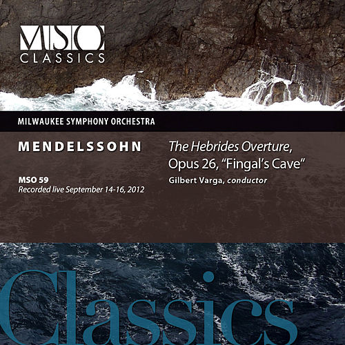 Play & Download Mendelssohn: The Hebrides Overture, Op. 26,
