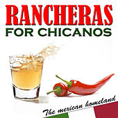 Play & Download Rancheras for Chicanos. The Mexican Homeland by Various Artists | Napster