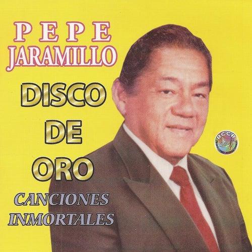 Disco de Oro: Canciones Inmortales by Pepe Jaramillo
