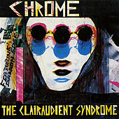 Play & Download The Clairaudient Syndrome by Chrome | Napster