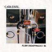Alien Soundtracks II by Chrome