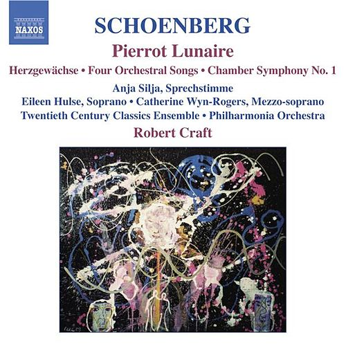 Play & Download SCHOENBERG: Pierrot Lunaire / Chamber Symphony No. 1 / 4 Orchestral Songs / Herzgewachse by Various Artists | Napster