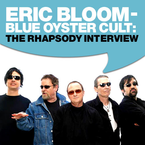 Play & Download Blue Oyster Cult-Eric Bloom: The Rhapsody Interview by Blue Oyster Cult | Napster