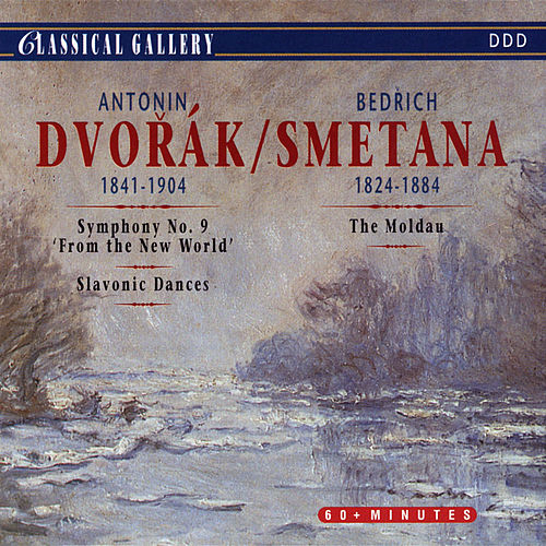 Play & Download Dvorak: Symphony No. 9 in E Minor, Op. 95 'From the New World'; Slavonic Dances - Smetana: The Moldau by Various Artists | Napster