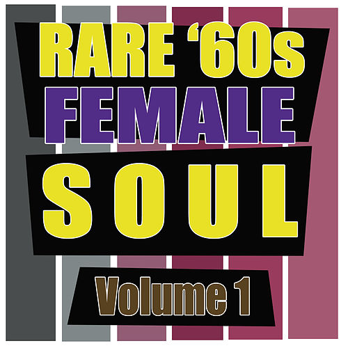 Rare '60s Female Soul, Vol. 1 by Various Artists