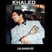 Cheb Khaled Les années 80 von Khaled (Rai)