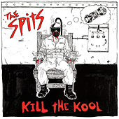 Kill the Kool by The Spits