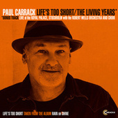 Life's Too Short / The Living Years by Paul Carrack