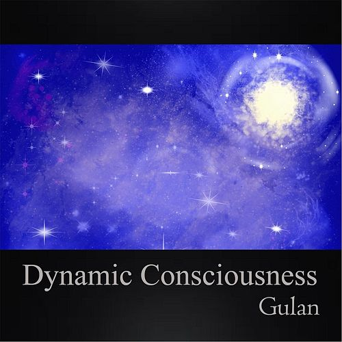 Play & Download Dynamic Consciousness by Gulan | Napster