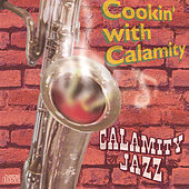 Play & Download Cookin' With Calamity by Calamity Jazz | Napster
