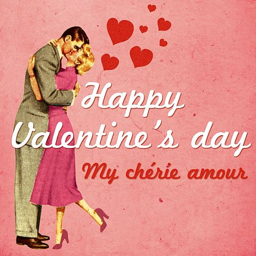 Happy Valentine's Day (My chérie amour) by Various Artists