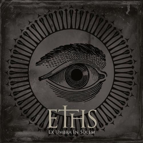 Ex Umbra in Solem by Eths