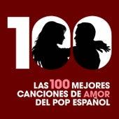 Las 100 mejores canciones de amor del Pop Español by Various Artists
