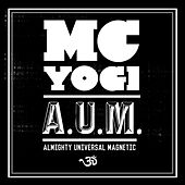 Play & Download A.U.M. by MC Yogi | Napster