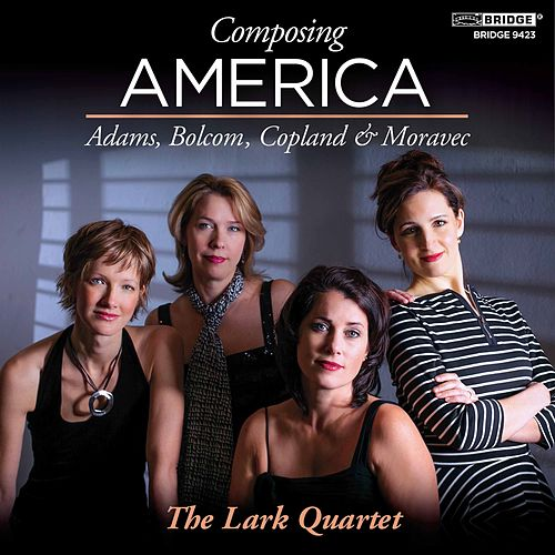 Play & Download Composing America: The Lark Quartet by Various Artists | Napster