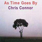 Play & Download As Time Goes By by Chris Connor | Napster