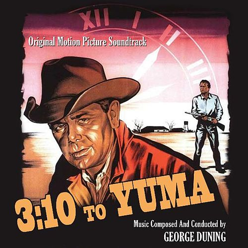 Play & Download 3:10 to Yuma - Original Soundtrack from the 1957 Motion Picture by George Duning | Napster