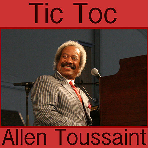 Play & Download Tic Toc by Allen Toussaint | Napster