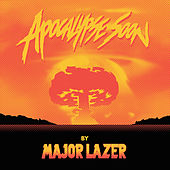 Apocalypse Soon by Major Lazer