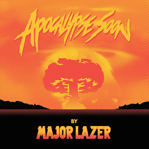 Play & Download Apocalypse Soon by Major Lazer | Napster