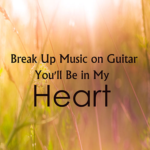 Break up Music on Guitar: You'll Be in My Heart by The O'Neill Brothers Group