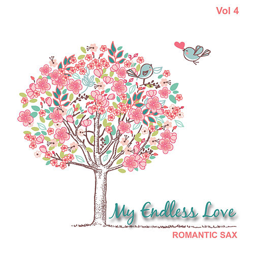 Play & Download My Endless Love, Vol.4 by Romantic Sax | Napster