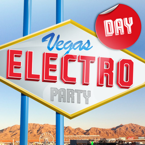 Vegas Electro Party Day by Various Artists