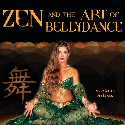 Zen & The Art Of Bellydance by Various Artists