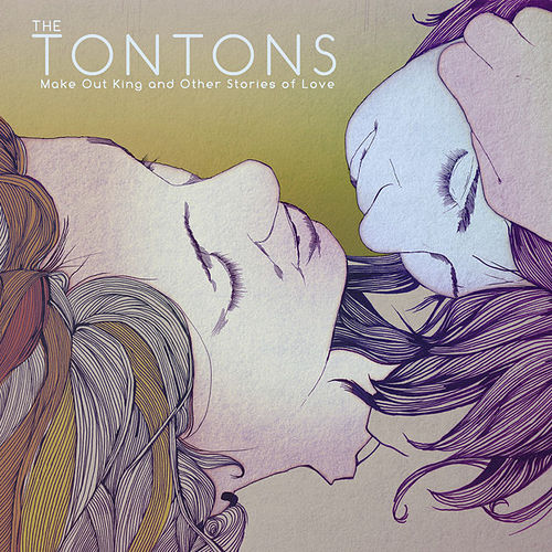 Make Out King and Other Stories of Love by The Tontons