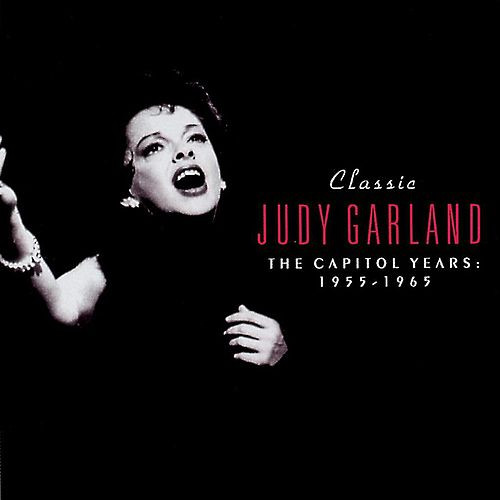 Play & Download The Capitol Years: 1955-1965 by Judy Garland | Napster